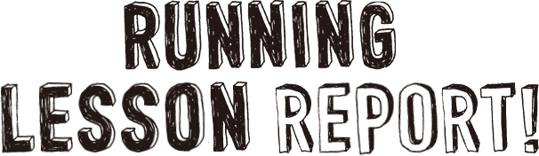 RUNNING LESSON REPORT!